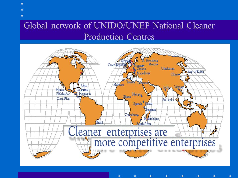 Global network of UNIDO/UNEP National Cleaner Production Centres