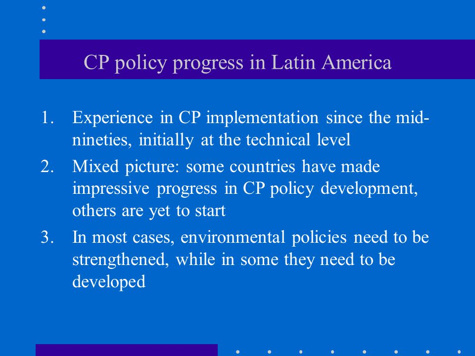 CP policy progress in Latin America