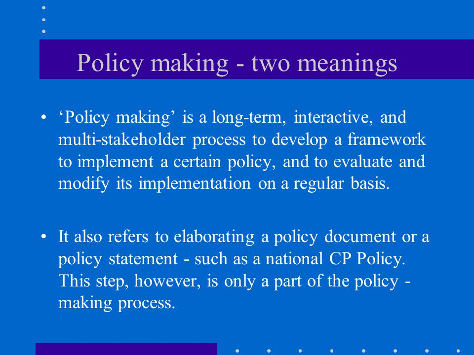 Policy making - two meanings