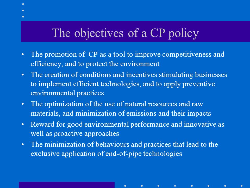 The objectives of a CP policy
