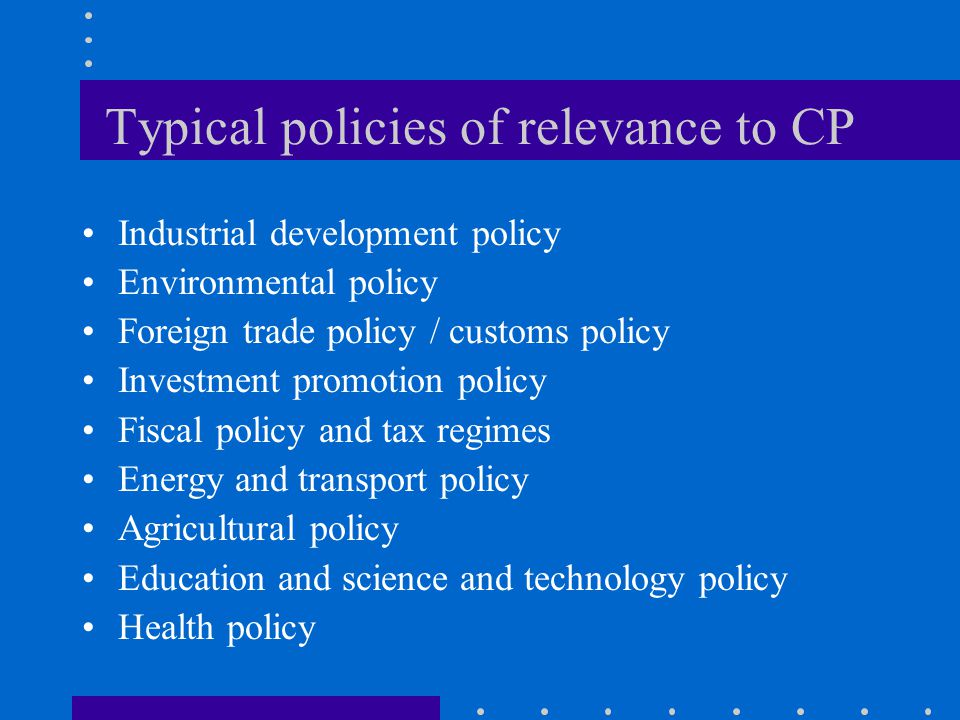Typical policies of relevance to CP