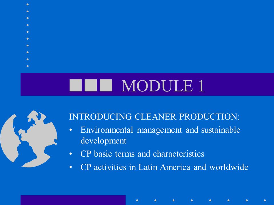  MODULE 1 INTRODUCING CLEANER PRODUCTION:
