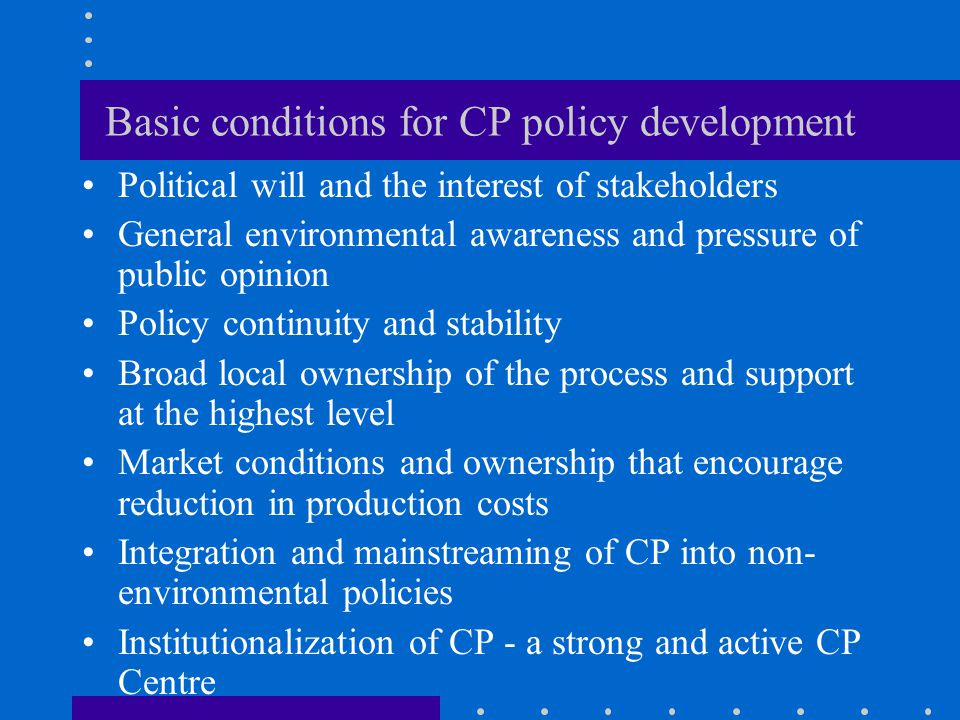 Basic conditions for CP policy development