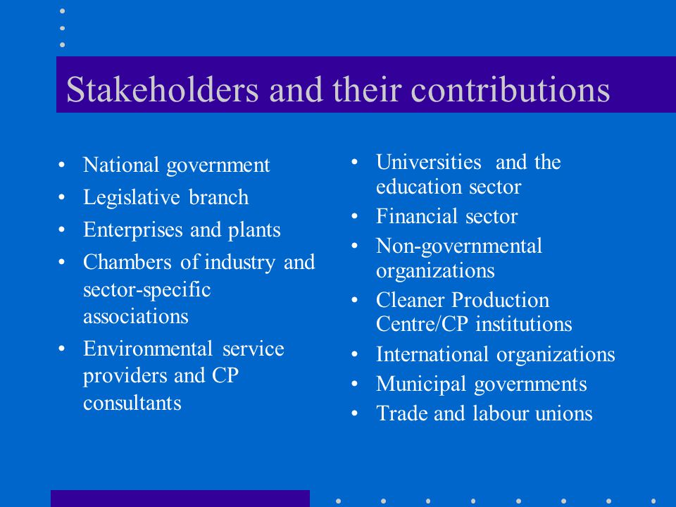 Stakeholders and their contributions
