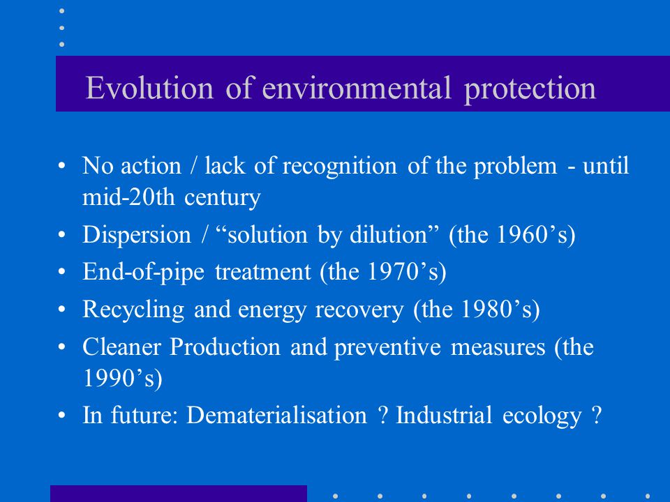Evolution of environmental protection