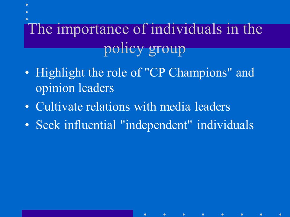 The importance of individuals in the policy group
