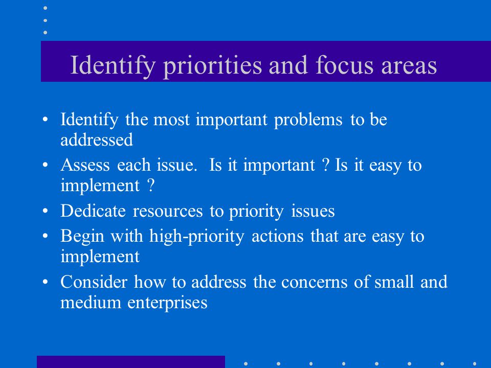 Identify priorities and focus areas