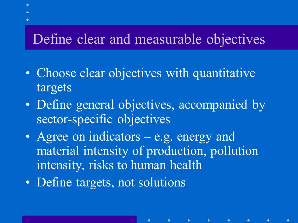 Define clear and measurable objectives
