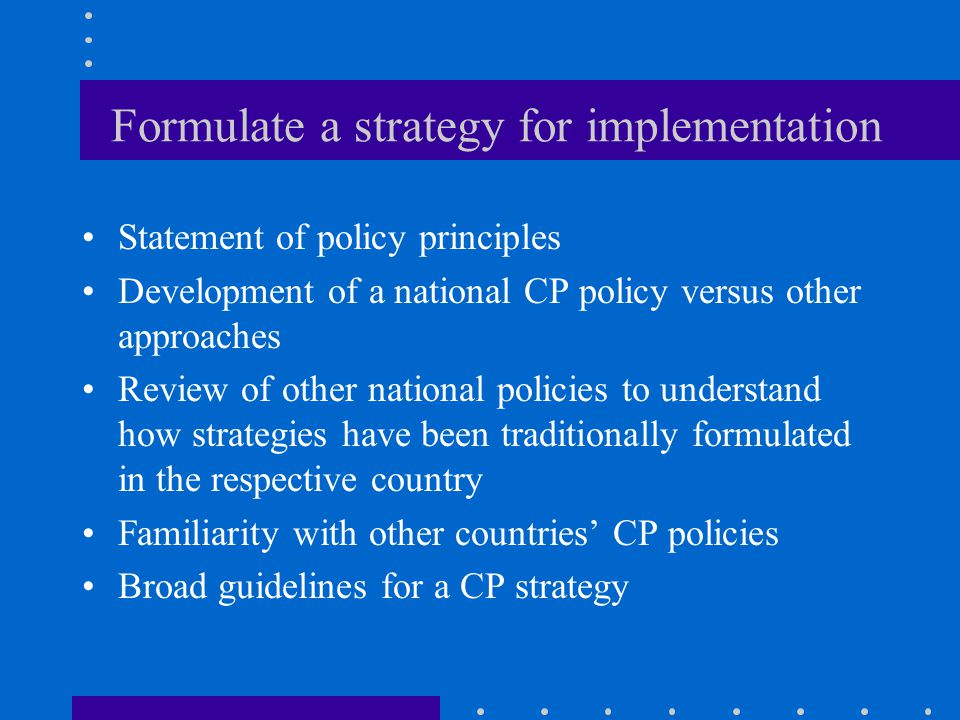 Formulate a strategy for implementation