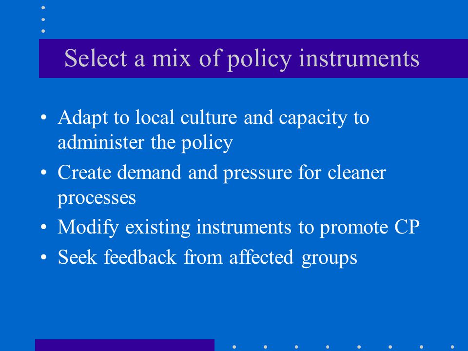 Select a mix of policy instruments