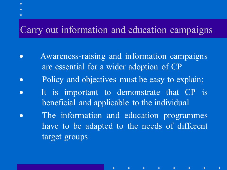 Carry out information and education campaigns