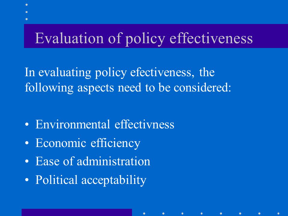 Evaluation of policy effectiveness