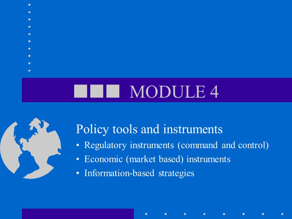  MODULE 4 Policy tools and instruments