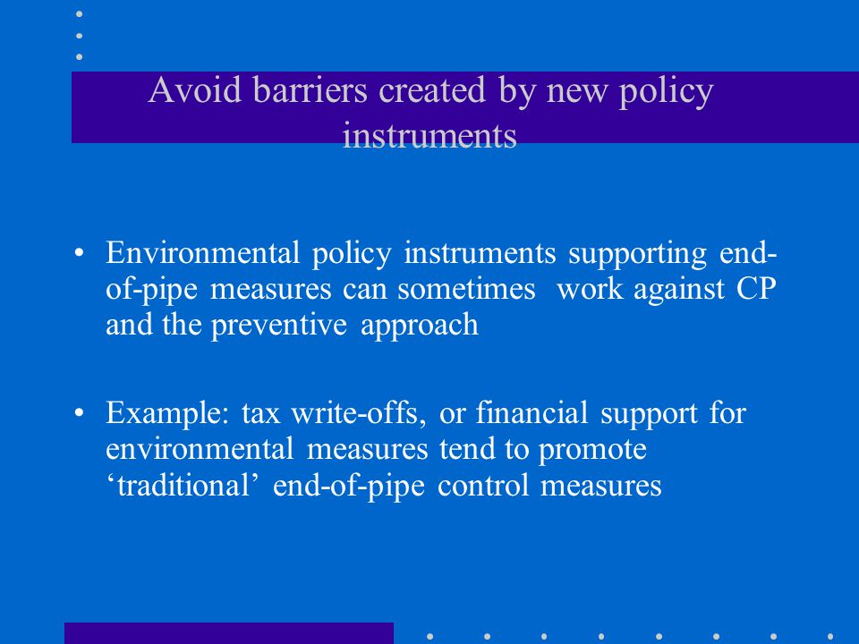 Avoid barriers created by new policy instruments