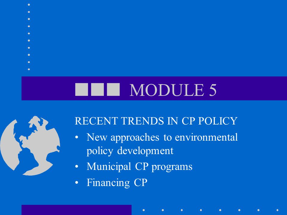  MODULE 5 RECENT TRENDS IN CP POLICY