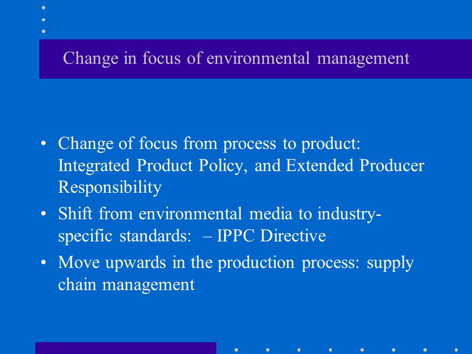 Change in focus of environmental management