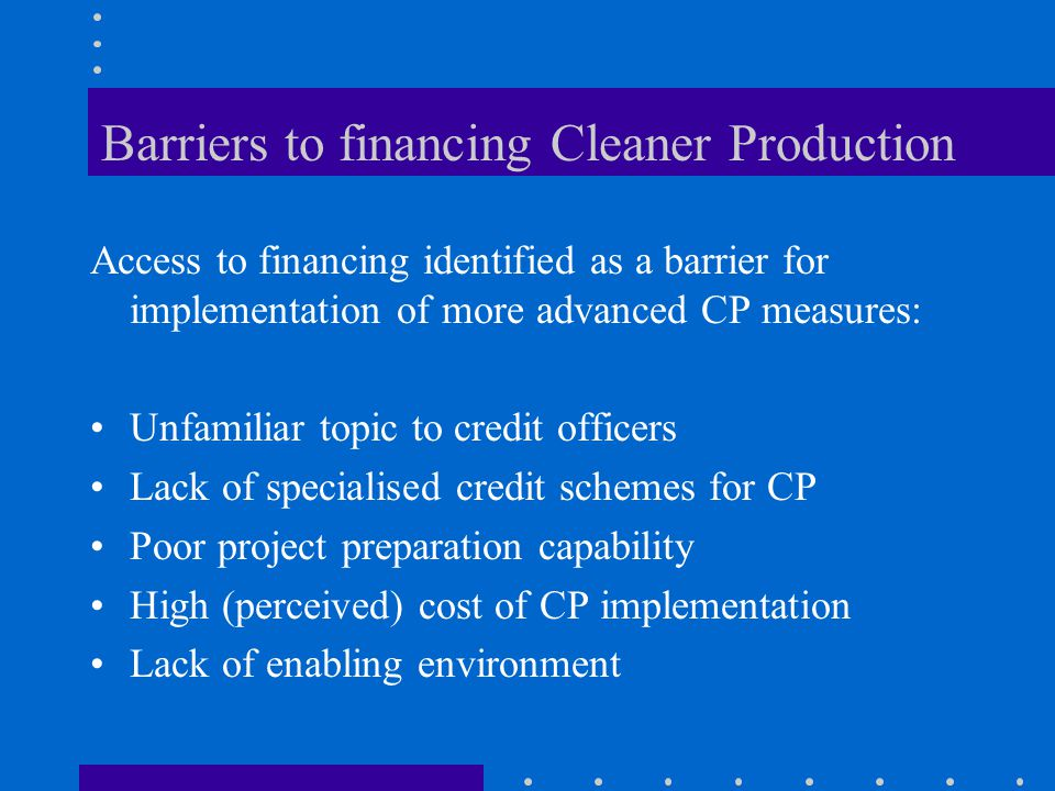 Barriers to financing Cleaner Production