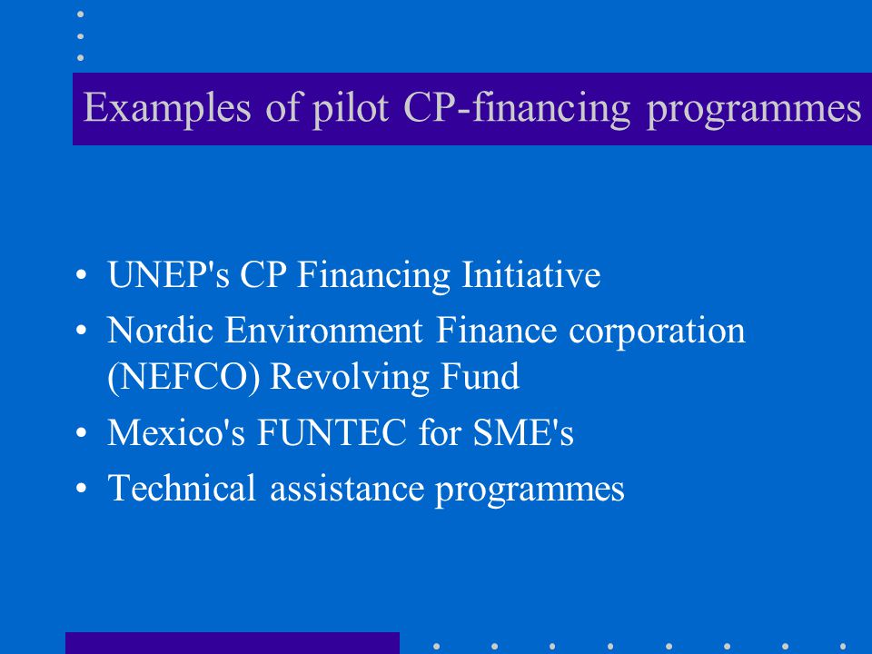 Examples of pilot CP-financing programmes