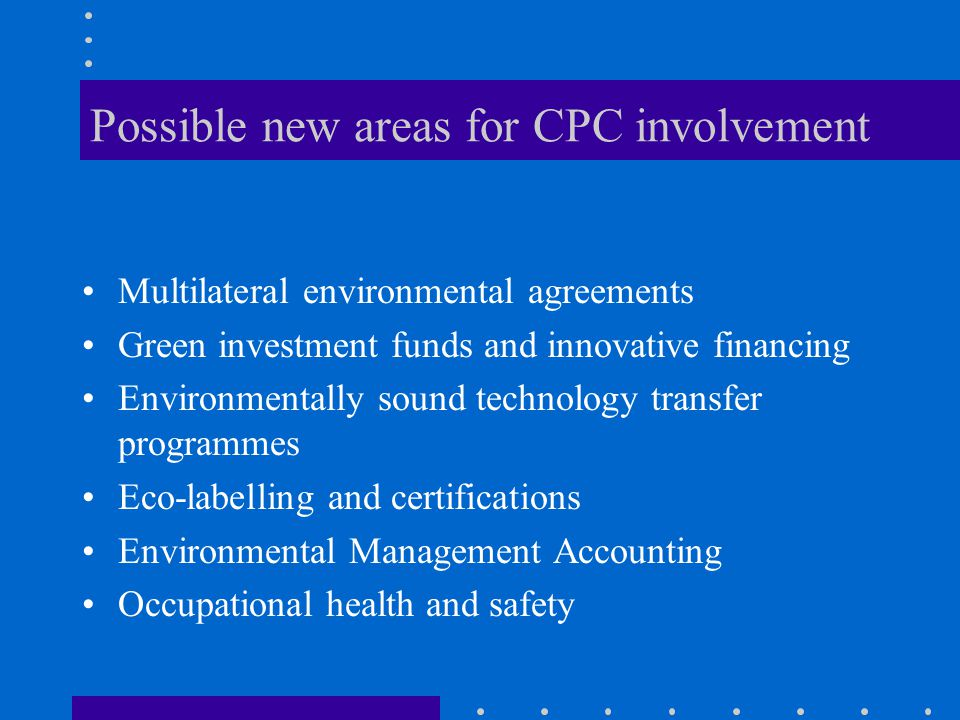 Possible new areas for CPC involvement