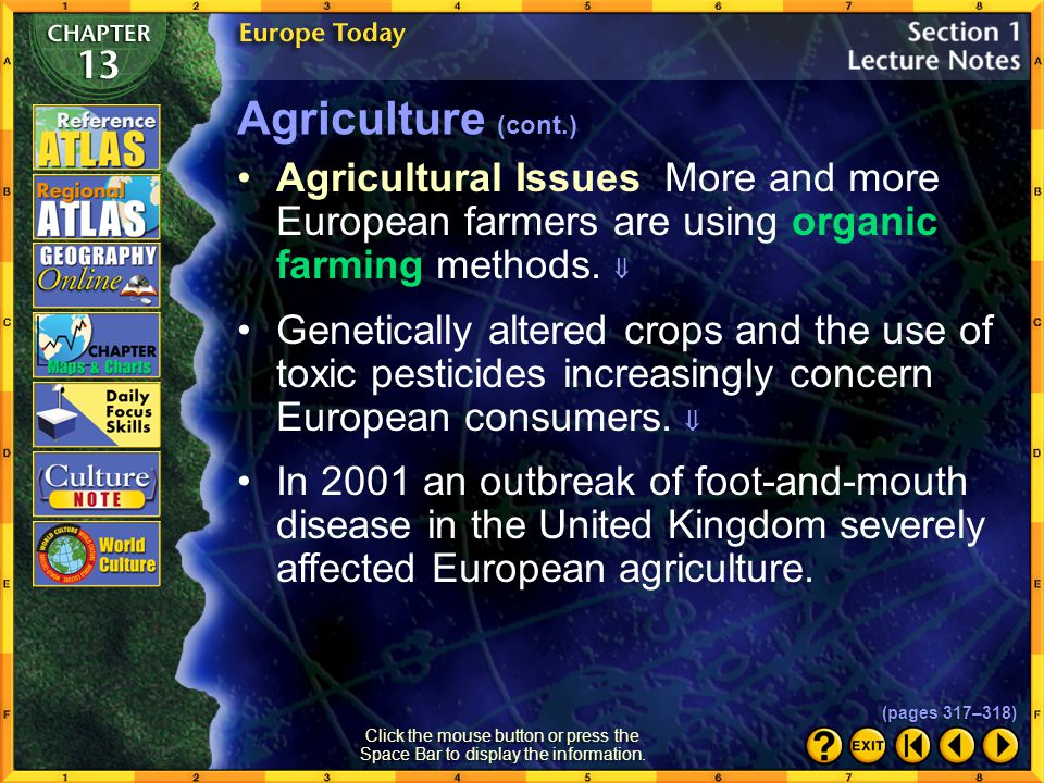 Agriculture (cont.) Agricultural Issues More and more European farmers are using organic farming methods. 
