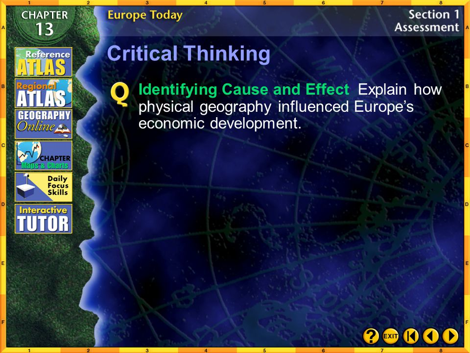 Critical Thinking Identifying Cause and Effect Explain how physical geography influenced Europe's economic development.