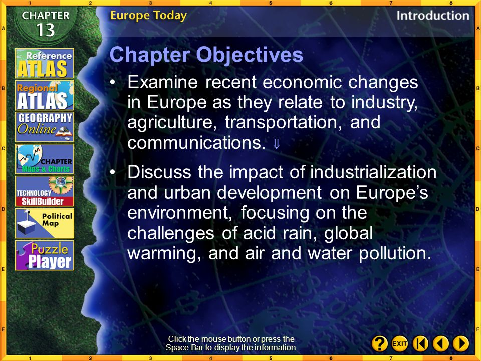 Chapter Objectives Examine recent economic changes in Europe as they relate to industry, agriculture, transportation, and communications. 