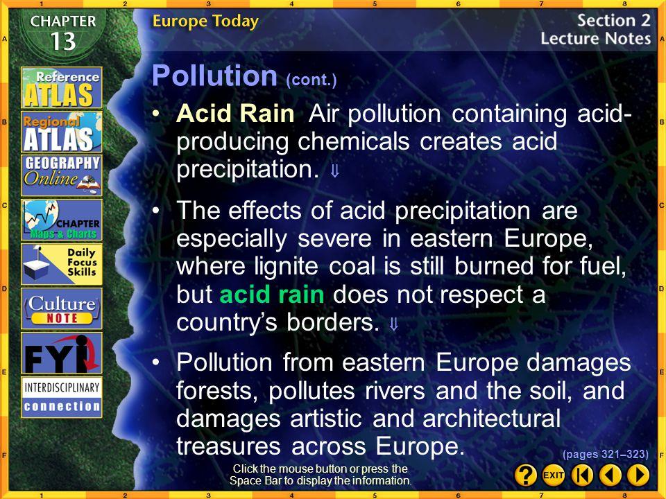 Pollution (cont.) Acid Rain Air pollution containing acid-producing chemicals creates acid precipitation. 