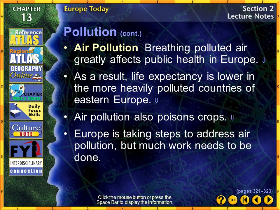 Pollution (cont.) Air Pollution Breathing polluted air greatly affects public health in Europe. 