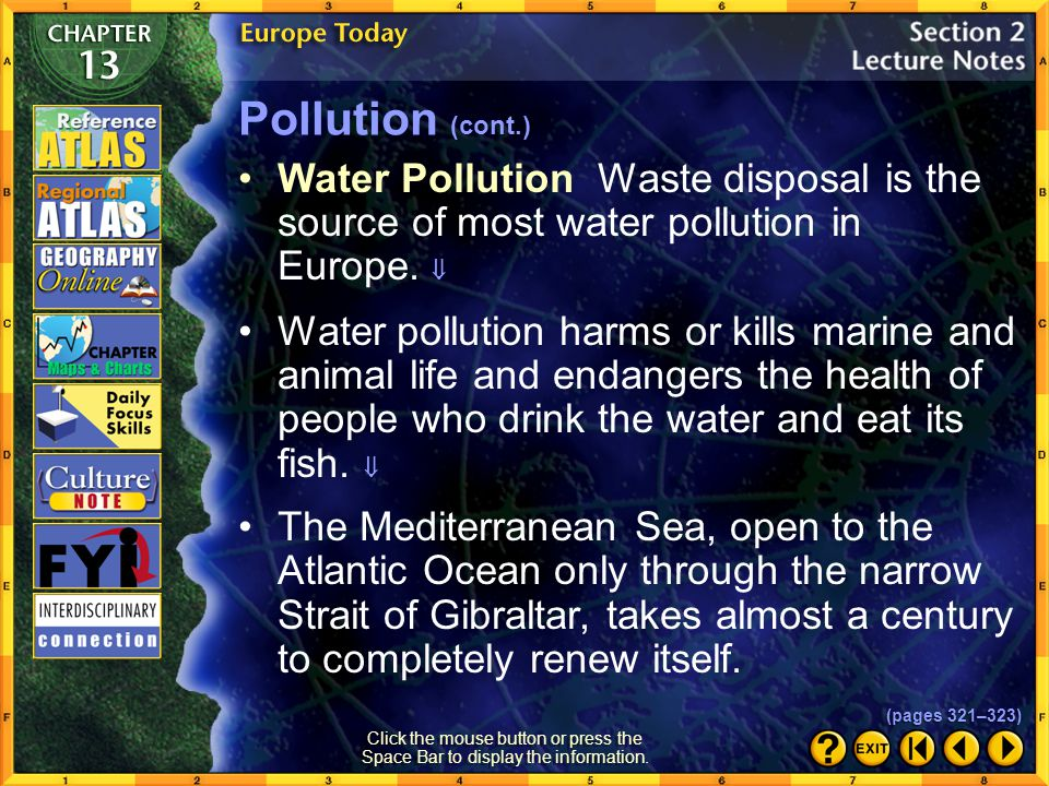 Pollution (cont.) Water Pollution Waste disposal is the source of most water pollution in Europe. 