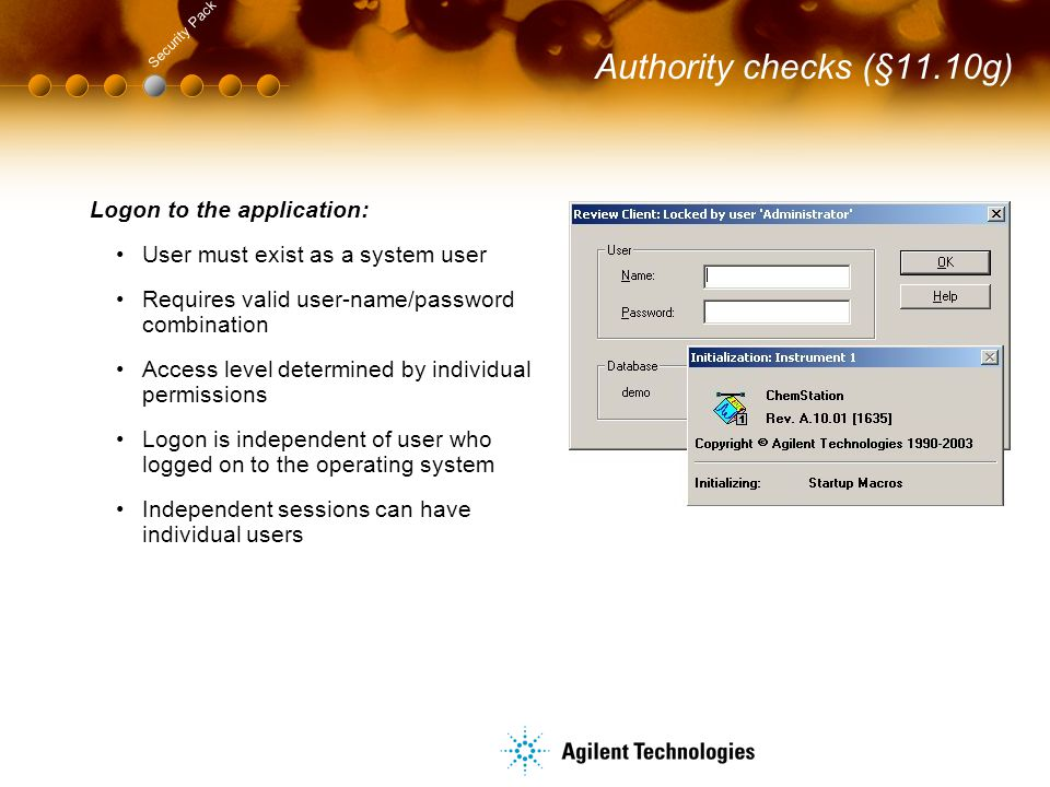 Authority checks (§11.10g) Logon to the application: