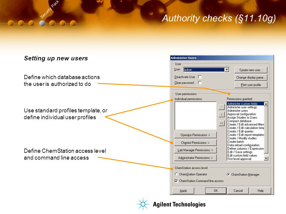 Authority checks (§11.10g) Security Pack. Setting up new users. Define which database actions the user is authorized to do.