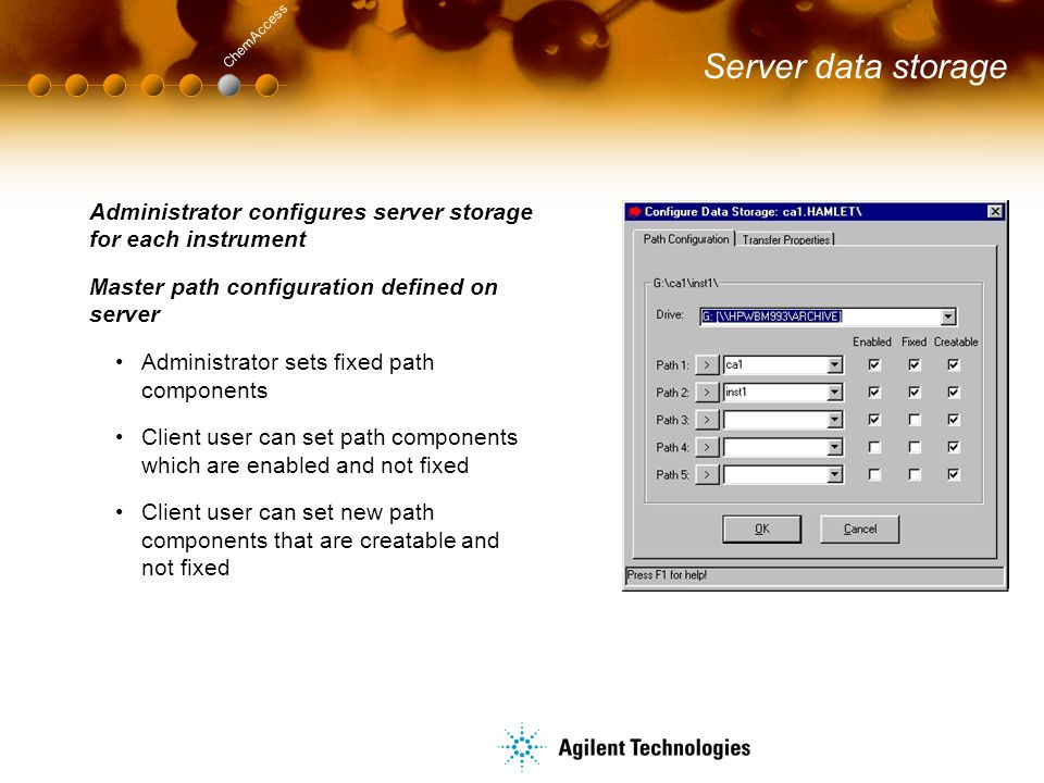 Server data storage ChemAccess. Administrator configures server storage for each instrument. Master path configuration defined on server.