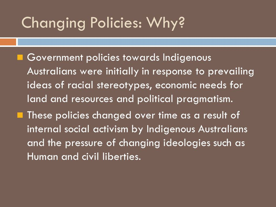 Changing Policies: Why
