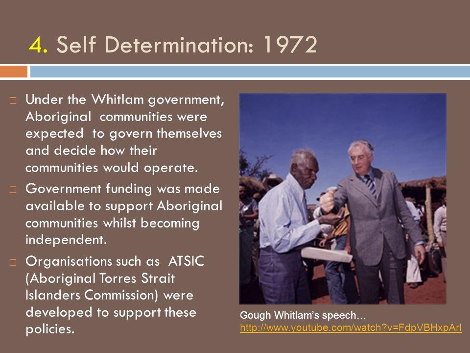 4. Self Determination: 1972