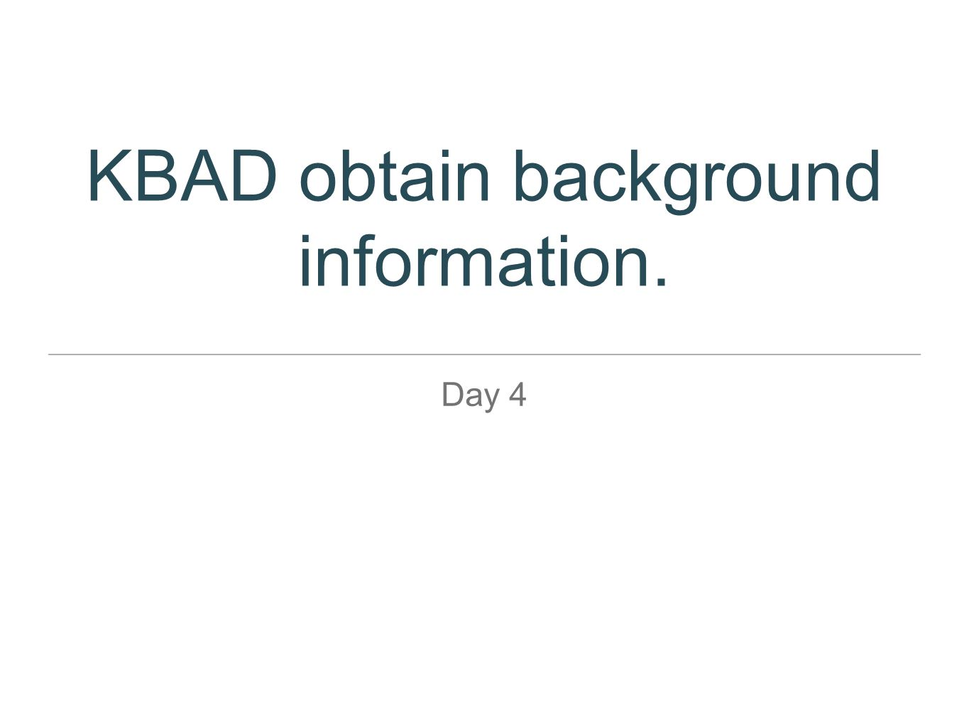 KBAD obtain background information.