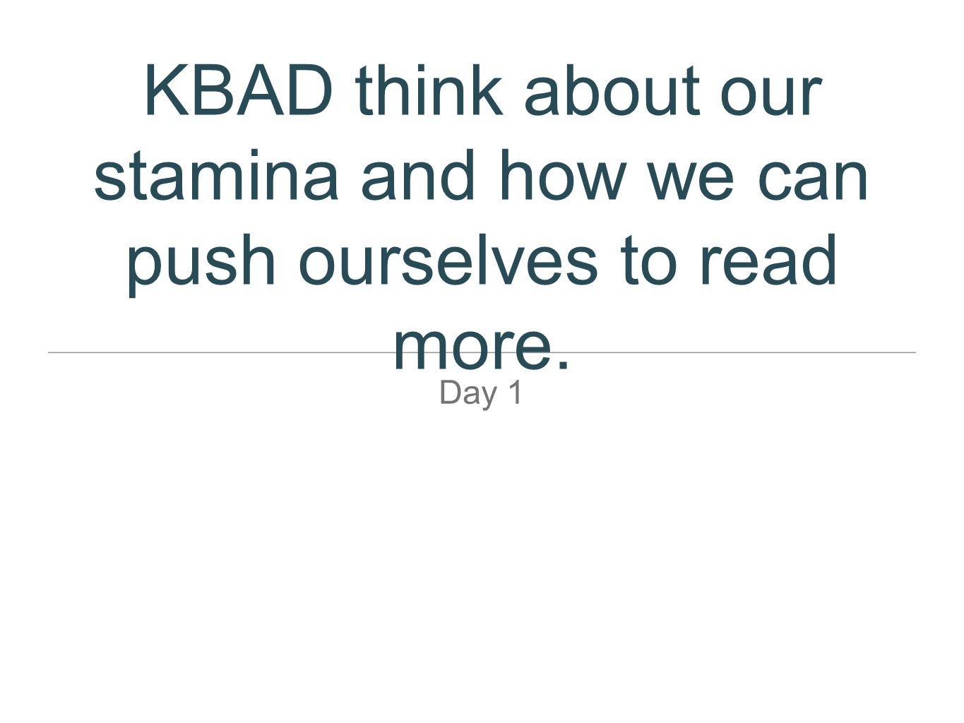 KBAD think about our stamina and how we can push ourselves to read more.