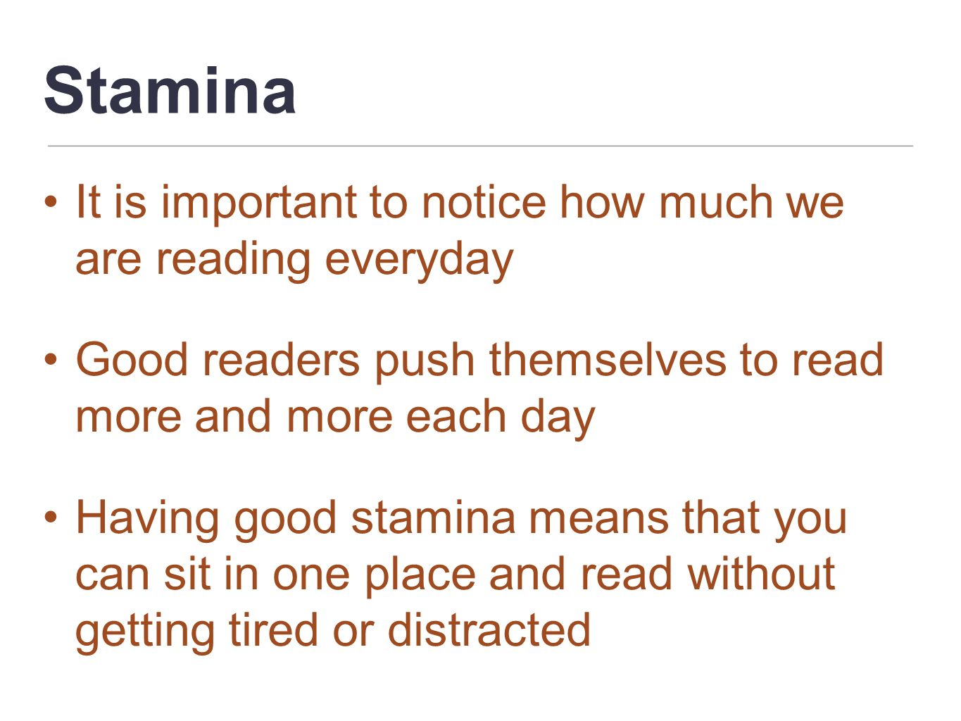 Stamina It is important to notice how much we are reading everyday