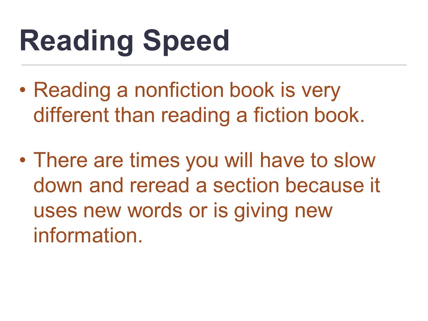 Reading Speed Reading a nonfiction book is very different than reading a fiction book.