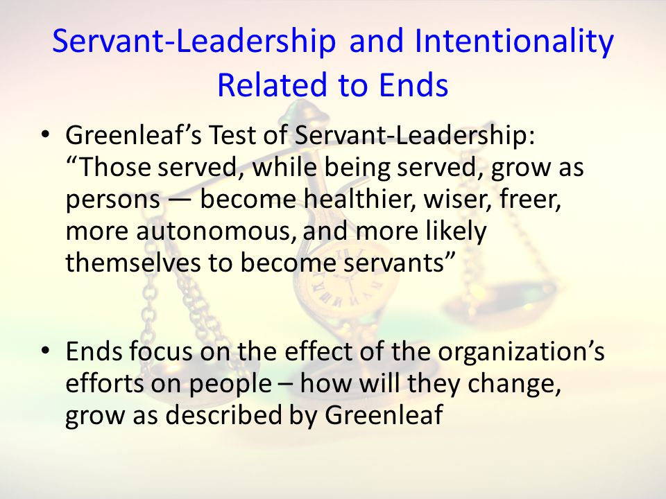 Servant-Leadership and Intentionality Related to Ends