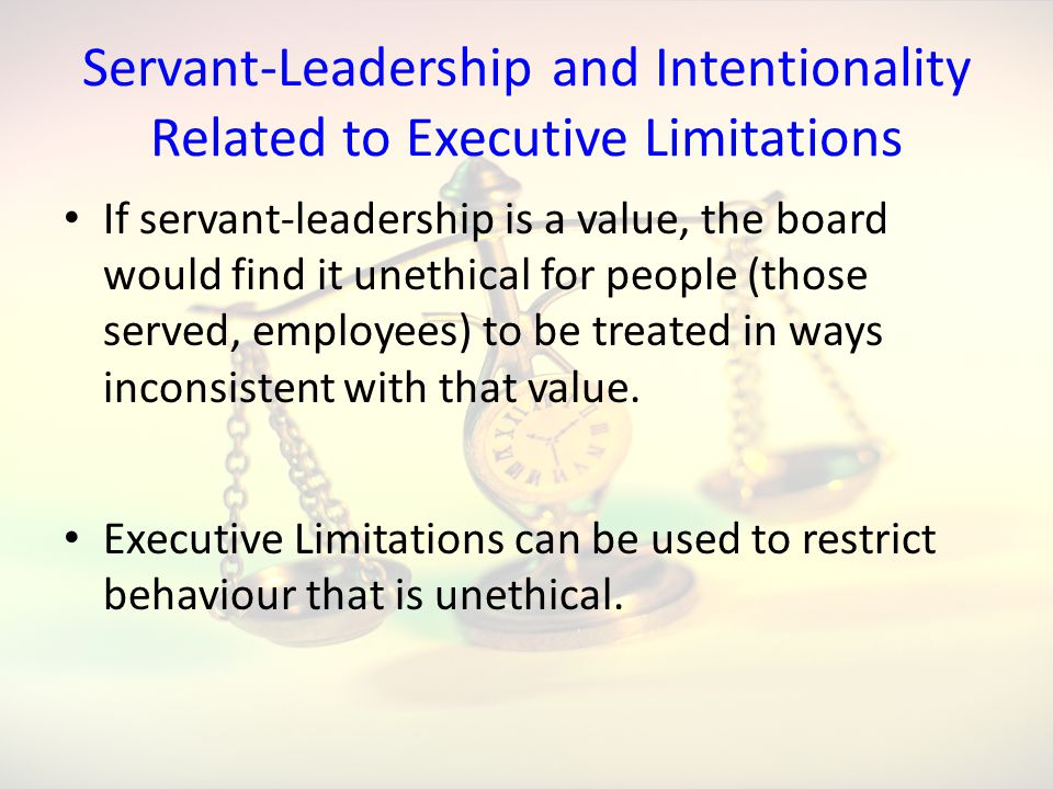 Servant-Leadership and Intentionality Related to Executive Limitations