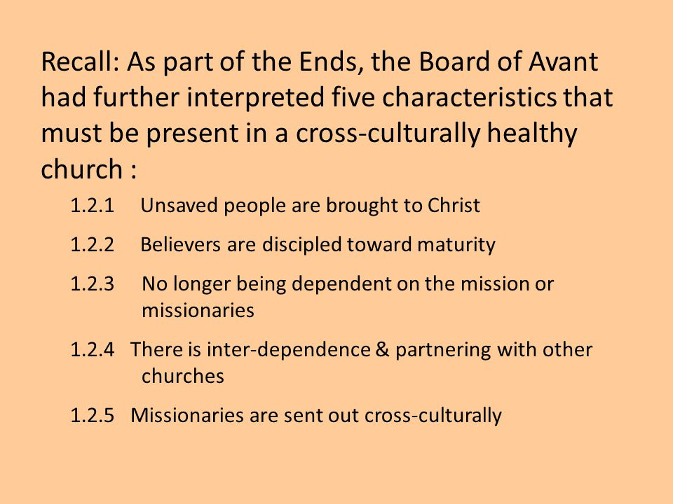 Recall: As part of the Ends, the Board of Avant had further interpreted five characteristics that must be present in a cross-culturally healthy church :