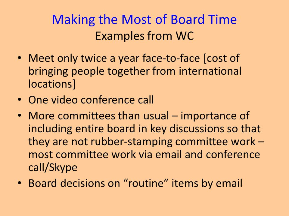 Making the Most of Board Time Examples from WC
