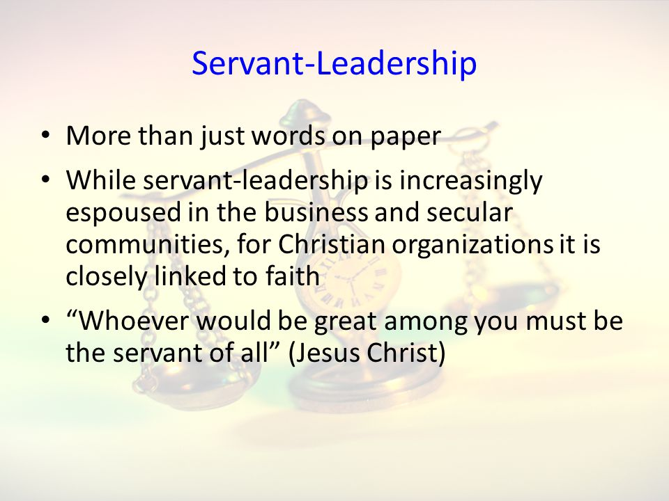 Servant-Leadership More than just words on paper