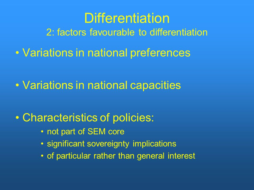 Differentiation 2: factors favourable to differentiation