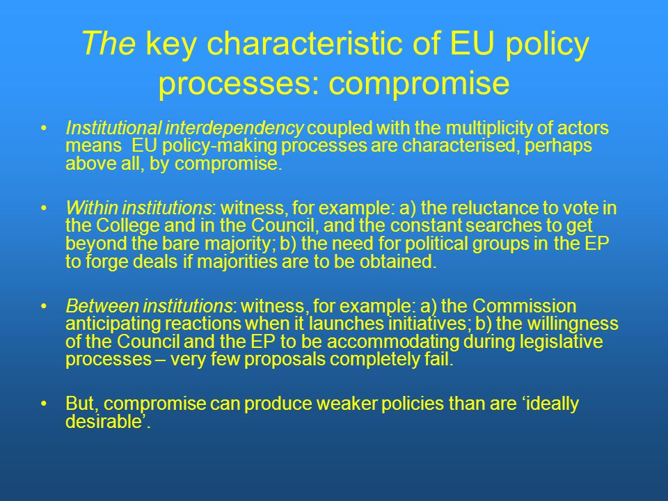 The key characteristic of EU policy processes: compromise
