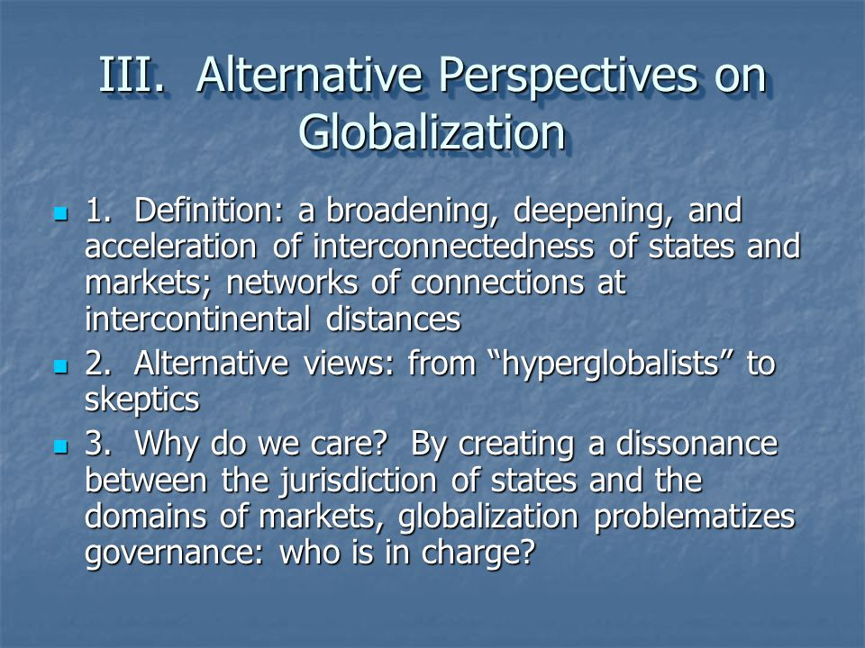 III. Alternative Perspectives on Globalization