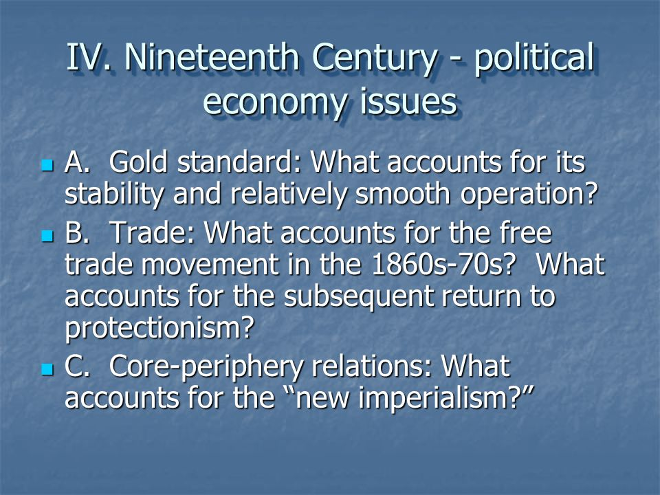 IV. Nineteenth Century - political economy issues