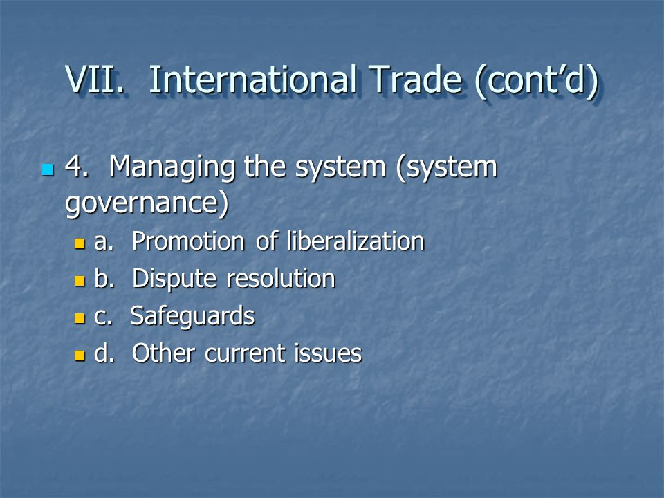 VII. International Trade (cont'd)