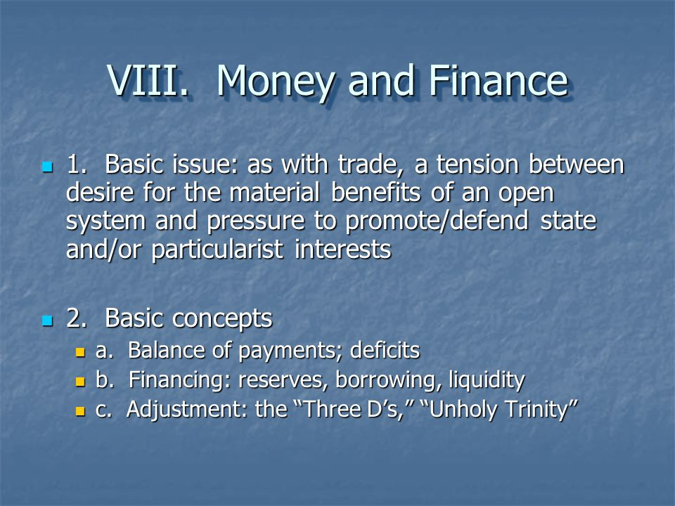 VIII. Money and Finance