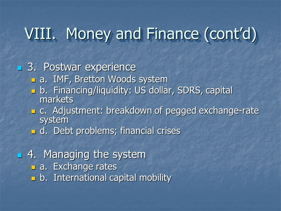 VIII. Money and Finance (cont'd)